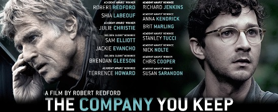 A film by Robert Redford THE COMPANY YOU KEEP [M] Now Showing