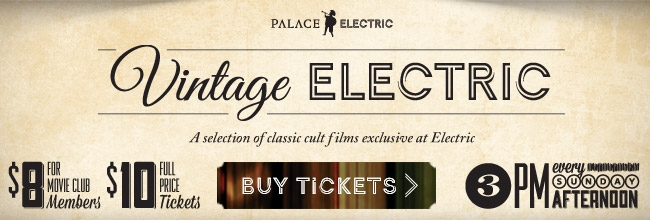 Vintage Electric - a selection of cult classic films - 3pm every Sunday afternoon from May 12